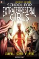 Go to record School for extraterrestrial girls. #1, Girl on fire