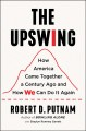 Go to record The upswing : how America came together a century ago and ...