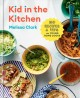 Go to record Kid in the kitchen : 100 recipes and tips for young home c...