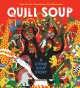 Go to record Quill soup : a stone soup story