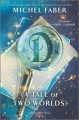 Go to record D (a tale of two worlds) : a novel
