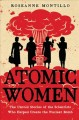 Go to record Atomic women : the untold stories of the scientists who he...