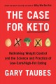 Go to record The case for Keto : rethinking weight control and the scie...