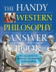 Go to record The handy Western philosophy answer book : the ancient Gre...