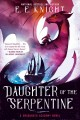 Go to record Daughter of the Serpentine : a Dragoneer Academy novel