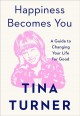 Go to record Happiness becomes you : a guide to changing your life for ...