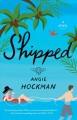 Go to record Shipped : a novel