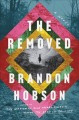 Go to record The removed : a novel