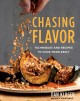 Go to record Chasing flavor : techniques and recipes to cook fearlessly