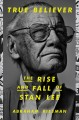 Go to record True believer : the rise and fall of Stan Lee