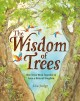 Go to record The wisdom of trees : how trees work together to form a na...