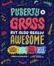 Go to record Puberty is gross but also really awesome