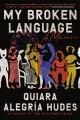 Go to record My broken language : a memoir
