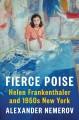 Go to record Fierce poise : Helen Frankenthaler and 1950s New York