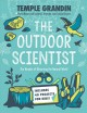 Go to record The outdoor scientist : the wonder of observing the natura...