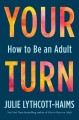 Go to record Your turn : how to be an adult