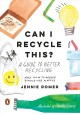 Go to record Can I recycle this? : a guide to better recycling and how ...