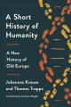 Go to record A short history of humanity : a new history of old Europe