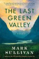Go to record The last green valley : a novel