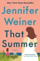 Go to record That summer : a novel