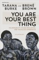 Go to record You are your best thing : vulnerability, shame resilience,...