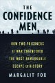 Go to record The confidence men : how two prisoners of war engineered t...