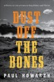 Go to record Dust off the bones : a novel
