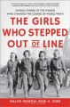 Go to record The girls who stepped out of line : untold stories of the ...