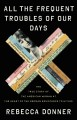 Go to record All the frequent troubles of our days : the true story of ...