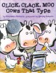 Go to record Click, clack, moo : cows that type
