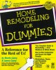 Go to record Home remodeling for dummies.
