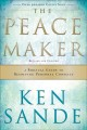 Go to record The peacemaker : a biblical guide to resolving personal co...