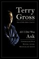 Go to record All I did was ask : conversations with writers, actors, mu...