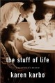 Go to record The stuff of life : a daughter's memoir