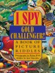Go to record I spy gold challenger! : a book of picture riddles