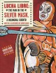 Go to record Lucha libre : the Man in the Silver Mask : a bilingual cue...
