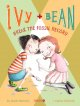 Go to record Ivy + Bean break the fossil record