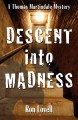 Go to record Descent into madness : a Thomas Martindale mystery