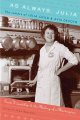 Go to record As always, Julia : the letters of Julia Child and Avis DeV...