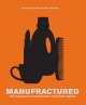Go to record Manufractured : the conspicuous transformation of everyday...
