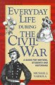 Go to record Everyday life during the Civil War