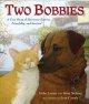 Go to record Two Bobbies : a true story of Hurricane Katrina, friendshi...