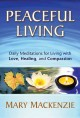Go to record Peaceful living : daily meditations for living with love, ...