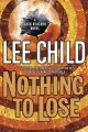 Go to record Nothing to lose : a Jack Reacher novel