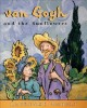 Go to record Van Gogh and the sunflowers : a story about Vincent Van Gogh
