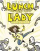 Go to record Lunch Lady. Book One, Lunch Lady and the cyborg substitute