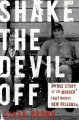 Go to record Shake the devil off : a true story of the murder that rock...
