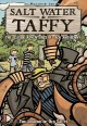 Go to record Salt water taffy : the seaside adventures of Jack and Benn...