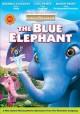 Go to record The blue elephant [videorecording]